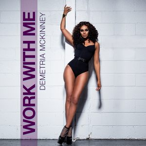 Demetria-McKinney-Work-With-Me